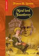 Micul lord Fauntleroy  - Frances H. Burnett
