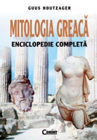 Mitologia greaca. Enciclopedie completa  - Guus Houtzager