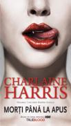 Morti pana la apus editia tie-in  - Charlaine Harris