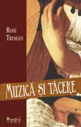 Muzica si tacere  - Rose Tremain