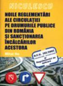 Noile reglementari ale circulatiei pe drumurile publice din Romania si sanctionarea incalcarilor acestora - legea 49/2006 - Mihai Ilie