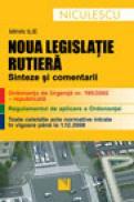 Noua legislatie rutiera. Sinteze si comentarii - Mihai Ilie