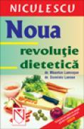 Noua revolutie dietetica - dr. Maurice Larocque; dr. Dominic Larose