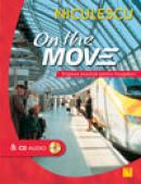 On the Move. Engleza practica pentru incepatori & CD audio - Nicola Pierre, Angela Pitt
