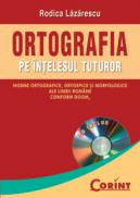 Ortografia pe intelesul tuturor  - Rodica Lazarescu
