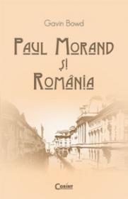 Paul Morand si Romania  - Gavin Bowd
