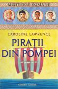 Piratii din pompei - vol. 3 Misterele romane  - Caroline Lawrence