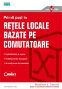 Primii pasi in retele locale bazate pe comutatoare  - Matthew J. Castelli
