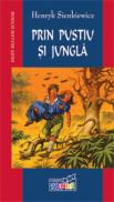 Prin pustiu si jungla  - Henryk Sienkiewicz