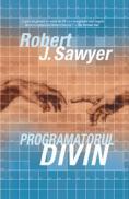 Programatorul divin  - Robert J. Sawyer