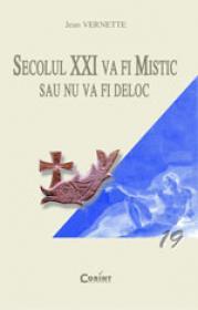 Secolul XXI va fi mistic sau nu va fi deloc  - Jean Vernette