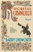 Secretul rubinului  - Barry Unsworth