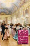 Sodoma si gomora - vol. 4 In cautarea timpului pierdut - Marcel Proust