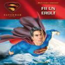 Superman - Fii un erou!  - Brent Sudduth
