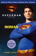 Superman - romanul dupa filmul consacrat  - Adaptare de Louise Simonson