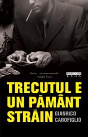 Trecutul e un pamant strain  - Gianrico Carofiglio
