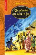 Un pamant cu susu-n jos  - Jules Verne