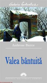 Valea bantuita  - Ambrose Bierce