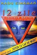 12 zile - O initiere secreta in taramul tainic al zeilor - Radu Cinamar