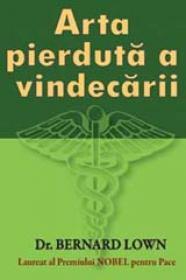 ARTA PIERDUTA A VINDECARII - Bernard Lown
