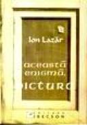 Aceasta enigma, pictura - Ion Lazar