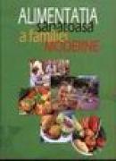 Alimentatia sanatoasa a familei moderne - Laurentiu Cernaianu