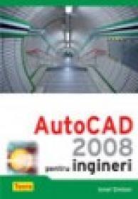 Autocad 2008 pentru ingineri - Ionel Simion