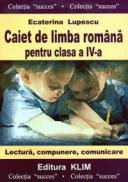 Caiet de limba romana penrtu clasa a IV-a - Ecaterina Lupescu
