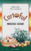 Cartoful miracol culinar - Sanda Cerchez, Flori Constantinescu