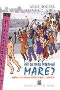 Cat de mare inseamna mare?  - Anne Hooper, Jeremy Holford