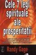 Cele 7 legi spirituale alea prosperitatii - Randy Gage