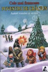 Cele mai frumoase povestiri de Craciun - Autori Romani Si Straini