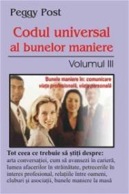Codul bunelor maniere - vol. 3 - Peggy Post