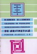Culegere de probleme de aritmetica pentru clasele I - V - Gheorghe Adalbert Schneider