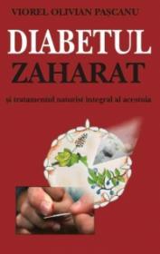 Diabetul zaharat si tratamentul naturist integral al acestuia - Viorel Olivian Pascanu