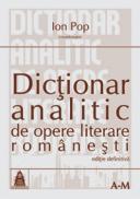 Dictionar analitic de opere literare romanesti vol. I si II - Ion Pop