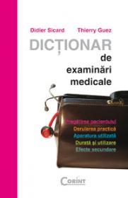Dictionar de examinari medicale  - Didier Sicard, Thierry Guez
