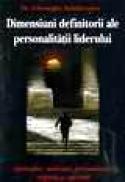 Dimensiuni definitorii ale personalitatii liderului - Gheorghe Aradavoaice