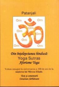 Din intelepciunea hindusa: Yoga Sutras. Aforisme Yoga - Patanjali