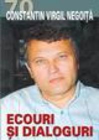 Ecouri si dialoguri - Constantin Virgil Negoita