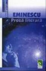 Eminescu, Proza literara - Mihai Eminescu