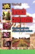 Farmacia casei noastre - Miracolul vindecarii bolilor cu ajutorul plantelor medicinale - Victor Duta