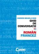 Ghid de conversatie Roman-Francez  - Carmen Mihaela Man