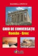Ghid de conversatie Roman - Grec - Daniela Petcu