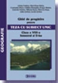 Ghid de pregatire pentru Teza cu Subiect Unic 2008-2009. Geografie - Clasa a VIII-a. Semestrul II - *****