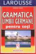Gramatica limbii germane pentru toti - Christian Nugue