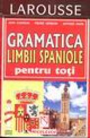 Gramatica limbii spaniole pentru toti - Jean Chapron, Pierre Gerboin,antonio Daon