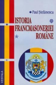 Istoria Francmasoneriei Romane - Paul Stefanescu