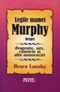 Legile mamei Murphy despre dragoste, sex, casnicie si alte nenorociri - Bruce Lansky