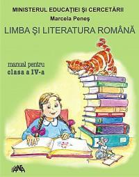 Limba si literatura romana - manual pentru clasa a IV -a - Marcela Penes